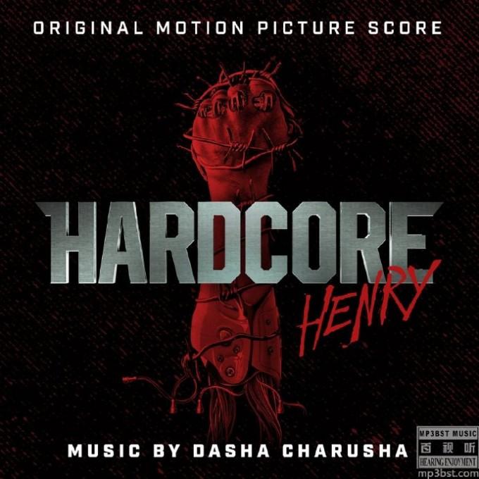 Dasha_Charusha_-_《Hardcore_Henry_硬核亨利》2016电影原声[24bit_44.1kHz_FLAC]