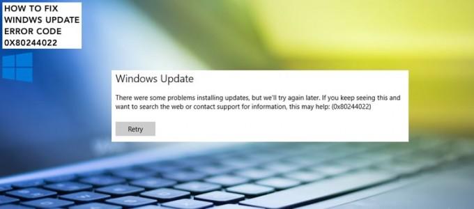 如何修复Windows 更新错误代码0x80244022