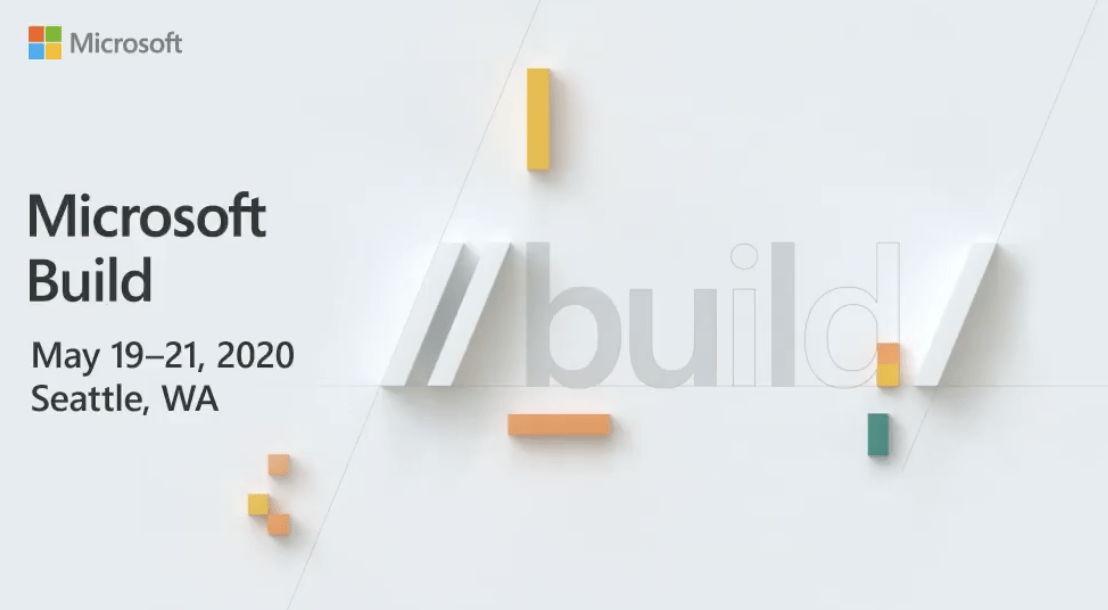 微软Build 2020开发者大会将于5月19日举行,注册页面现已开放